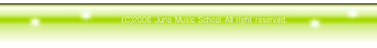 (C)2006 Juno Music School All right reserved.